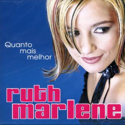 Ruth Marlene - Quanto mais melhor