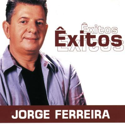 Jorge Ferreira - Êxitos