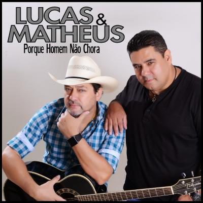 Lucas & Matheus - Porque Homem não chora