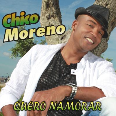 Chico Moreno - Quero namorar (single)