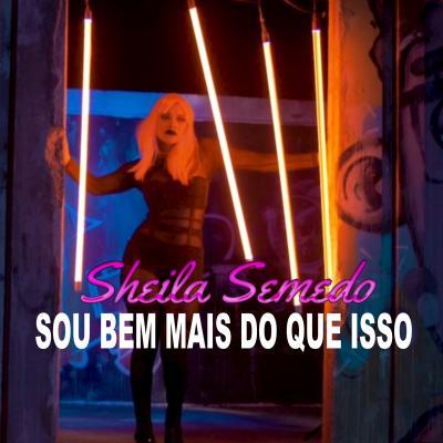 Sheila Semedo - Sou bem mais do que isso