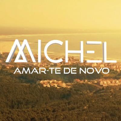 Michel - Amar-te de novo