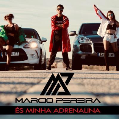 Márcio Pereira - És minha adrenalina