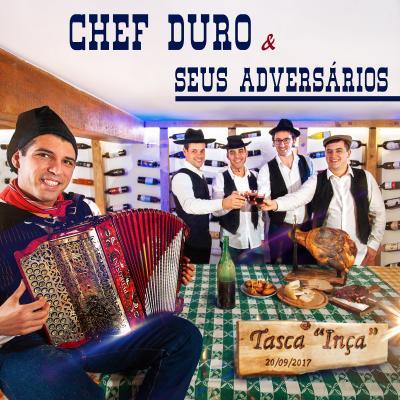 Chef Duro & Seus Adversários - Tasca Inça