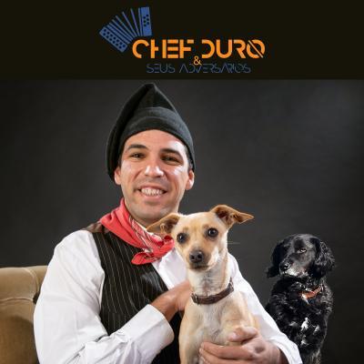 Chef Duro & Seus Adversários - A cadela da vizinha