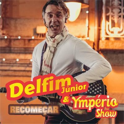 Delfim Junior e Ymperio Show - Recomeçar