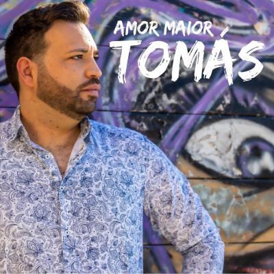 Tomás - Amor maior