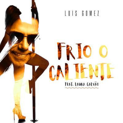 Luís Gomez - Frio o Caliente