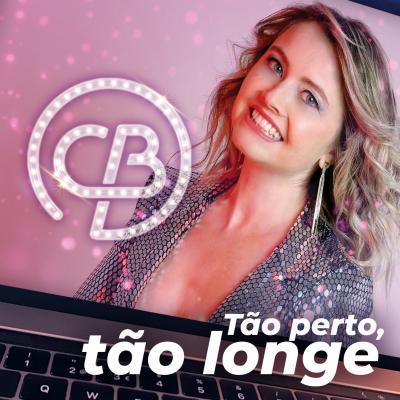 Carla Blondie - Tão perto, tão longe