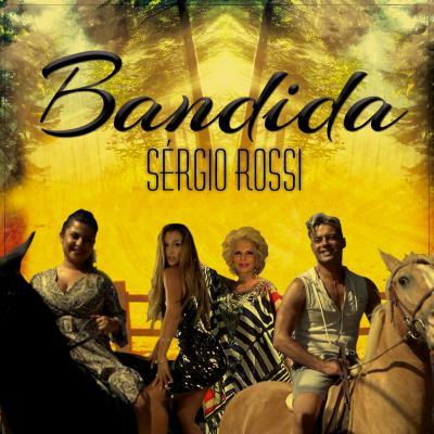 Sérgio Rossi - Bandida