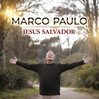 Marco Paulo - Jesus Salvador
