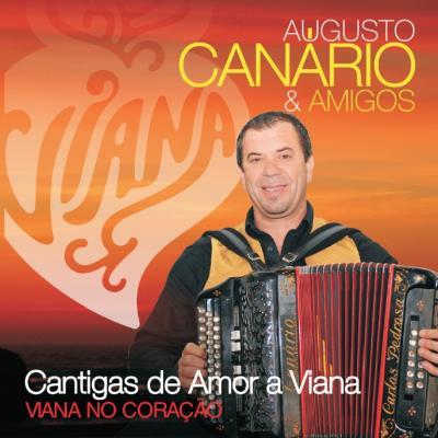Augusto Canário & Amigos - Cantigas de amor a Viana - Viana no coração