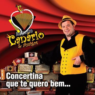 Augusto Canário & Amigos - Concertina que te quero bem