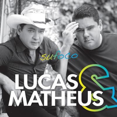 Lucas & Matheus - Sufoco