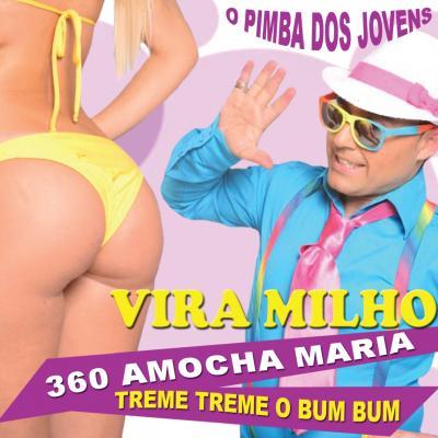 Vira Milho - 360 Amocha Maria