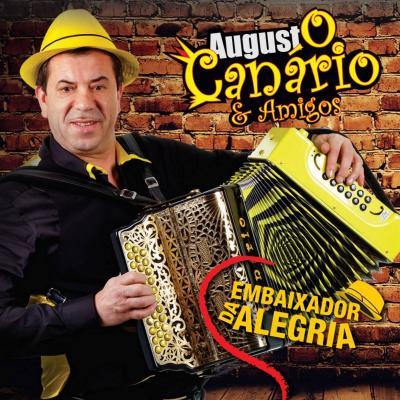 Augusto Canário & Amigos - Embaixador da alegria
