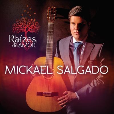 Mickael Salgado - Raízes de amor