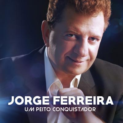 Jorge Ferreira - Um peito conquistador
