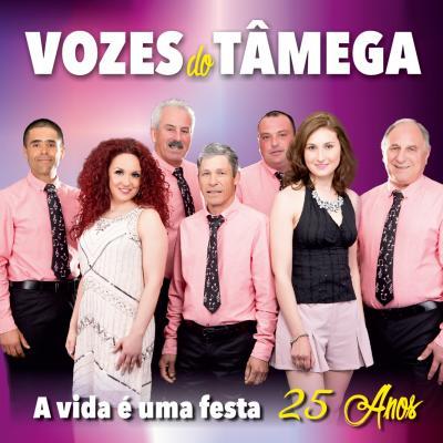 Vozes do Tâmega - A vida é uma festa - 25 Anos