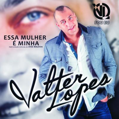 Valter Lopes - Essa mulher é minha