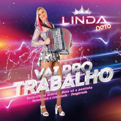 Linda Neto - Vai pro trabalho
