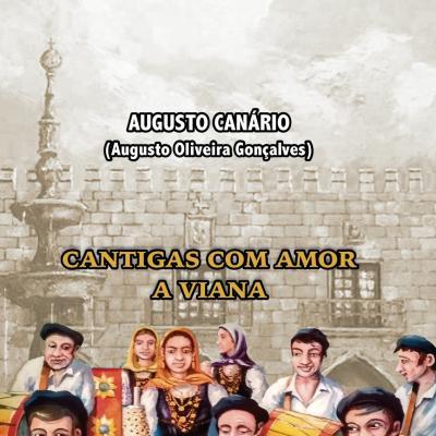 Augusto Canário & Amigos - Cantigas com amor a Viana (Livro+CD)