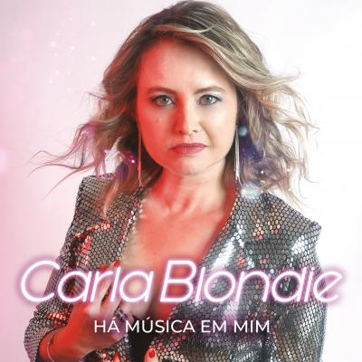 Carla Blondie - Há música em mim