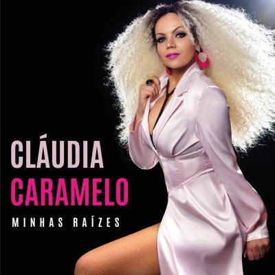 Cláudia Caramelo - Minhas raízes