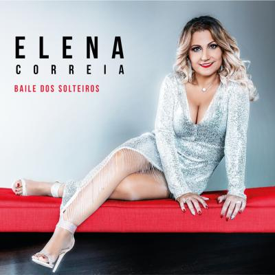 Elena Correia - Baile dos solteiros