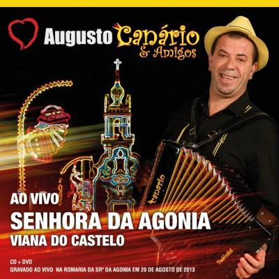 Augusto Canário & Amigos - Ao Vivo Senhora da Agonia - Viana do Castelo
