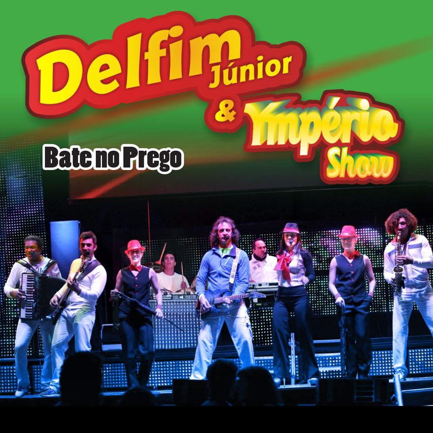 Delfim Junior e Ymperio Show - Bate no prego